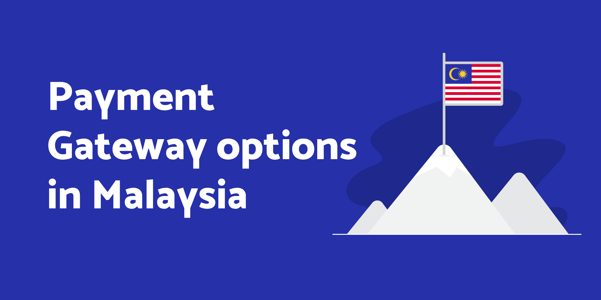 Payment gateway integration options for start-ups in Malaysia