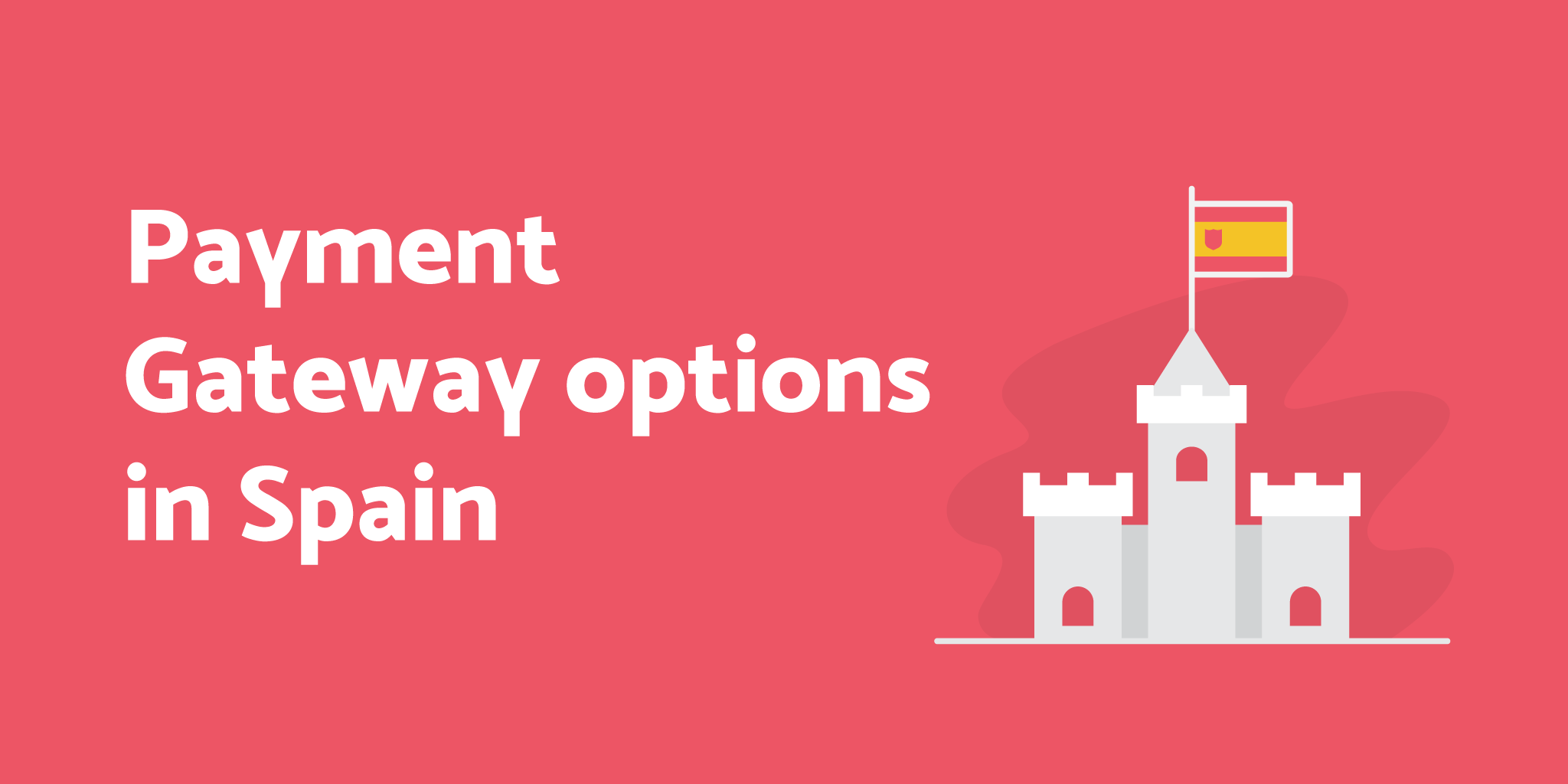 Payment Gateway options in Spain