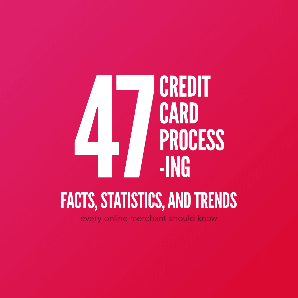 Credit card processing facts, statistics and trends of 2017